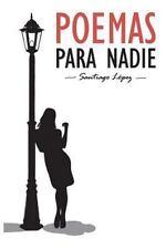 Poemas para Nadie by Santiago López (2015, Paperback)