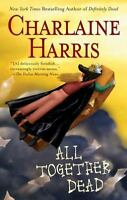 All Together Dead (Southern Vampire Mysteries, Book 7) by Harris, Charlaine