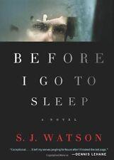 Before I Go to Sleep: A Novel by S. J. Watson