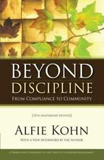 Beyond Discipline : From Compliance to Community, 10th Anniversary Edition by A…