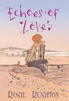 Rushton, Rosie, Echoes of Love (Jane Austen in 21st Century), Very Good Book