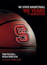 Nc State Basketball: 100 Years Of Innovation: By Tim Peeler