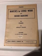 Piano MArches for Lodge Work and Indoor Marching Gerald Frazee 16 Themes 1932