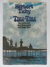 Herbert Tichy Tau Tau Bei Göttern und Nomaden der Sulu See