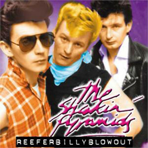 SHAKIN' PYRAMIDS Reeferbilly Blowout CD - 1980s Rockabilly Rock 'n' Roll - NEW