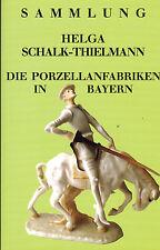 Siemen, Porzellan Sammlung Schalk-Thielmann Bd. 2, Porzellanfabriken Bayern 2002