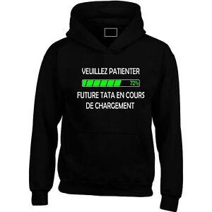 SWEAT CAPUCHE FILLE  VEUILLEZ PATIENTER FUTURE TATA EN COURS DE CHARGEMENT