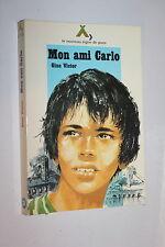 Mon Ami Carlo -  Gine Victor - Ed.Alsatia  Signe de piste n° 29