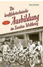 Die kraftfahrtechnische Ausbildung im 2 Weltkrieg Fahrschule Fahrausbildung Buch