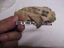 """FRONT FENDER NAMEPLATE N.O.S.""""ROYAL"""" FOR 71-72 CHRYSLER NEWPORT 3613640"""