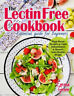 The Lectin Free Cookbook: Essential Guide for Beginners. Plant-Based Recipes