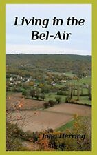 Living in the Bel-Air by Herring, John New 9781364458560 Fast Free Shipping,