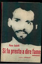CALEFFI PIERO SI FA PRESTO A DIRE FAME AVANTI 1958 RESISTENZA PARTIGIANI STEINER