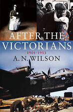 After the Victorians by A. N. Wilson (Hardback, 2005)