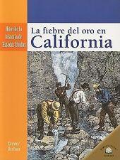 La Fiebre del Oro en California = The California Gold Rush (Hitos de la Historia