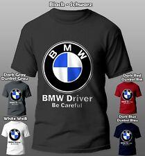 Fans T Shirt BMW Driver Be Careful Fahrer 100% Baumwolle Cotton Auto DE AUTO BMW