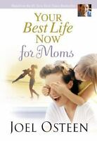 Your Best Life Now for Moms HARDCOVER a Christian BOOK by Joel Osteen FREE SHIP