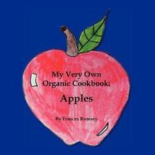 My Very Own Organic Cookbook: Apples
