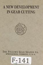 Fellows 7-Type Information New Development in Gear Cutting, Operators Manual