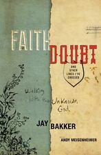 Faith, Doubt, and Other Lines I've Crossed : Walking with the Unknown God by Jay