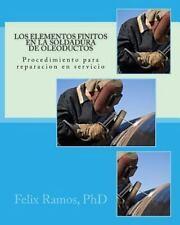 Los Elementos Finitos en la Soldadura de Oleoductos : Procedimiento para...