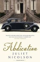 Abdication: A Novel By Juliet Nicolson