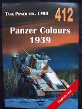MILITARIA 412, PANZER COLORS 1939  BY JANUSZ LEDWOCH