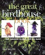 The Great Birdhouse Book: Fun, Fabulous Designs You Can Build