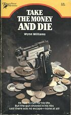 TAKE THE MONEY AND DIE by WYNN WILLIAMS RAVEN HOUSE MYSTERIES PB 1982 2nd