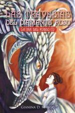 Las Travesías Del Diamante Rojo : La Ira Del Fuego (I) by Gianina D. Margo...