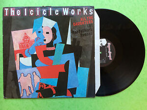 The Icicle Works - All the Daughters (Of Her Father's House), BEG-133T Ex+ A1/B1