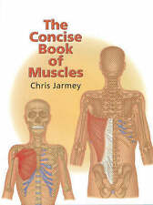 The Concise Book of Muscles, Chris Jarmey, Good Condition Book, ISBN 97809543188