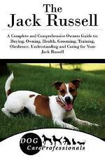 The Jack Russell Complete Comprehensive Owners Guide B by Care Professionals Dog