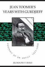 Jean Toomer's Years with Gurdjieff : Portrait of an Artist, 1923-1936 by...