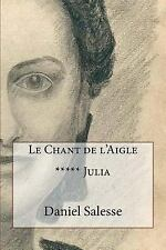 Le Chant de L'Aigle: Le Chant de L'Aigle : Julia by daniel salesse (2017,...