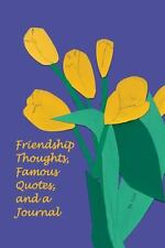 Friendship Thoughts, Famous Quotes, and a Journal by Jan Yager (2014, Paperback)