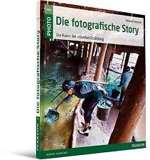 Die fotografische Story: Die Kunst der visuellen Erzählung, Pearson 2013