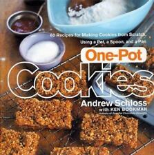 One-Pot Cookies: 60 Recipes for Making Cookies from Scratch Using a Pot, a