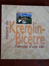 histoire du Kremlin-Bicêtre l'identité d'une ville- Madeleine Leveau-Fernandez