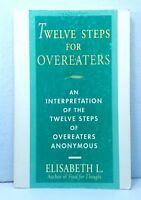 Twelve Steps for Overeaters: An Interpretation of the Twelve Steps of OA used PB