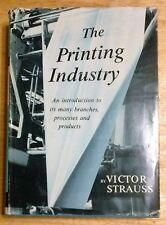 The Printing Industry, by Victor Strauss. 1967 illus'd hc w/dj, very nice
