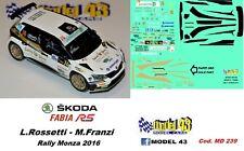 DECAL  1/43 -  SKODA FABIA R5  -  ROSSETTI  - Rally Monza   2016