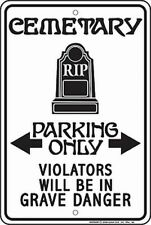 Cemetery Paking Only. 8x12 metal sign -