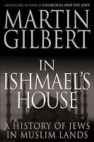 In Ishmael's House. A History of Jews in Muslim Lands by Gilbert, Martin (Paperb