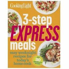Cooking Light 3-Step Express Meals : Easy Weeknight Recipes for Today's Home Co…