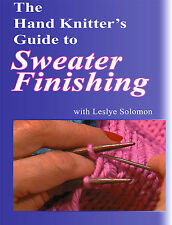 The Hand Knitter's Guide to Sweater Finishing DVD with Leslye Solomon.