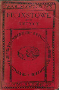 WARD LOCK RED GUIDE - FELIXSTOWE (SUFFOLK) & DISTRICT - 1928/29 - maps and plans