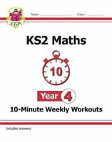New KS2 Maths 10-Minute Weekly Workouts - Year 4 by CGP Books 9781782947851