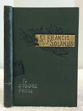 LIFE OF ST. FRANCIS SOLANUS, Apostle of Peru By A Franciscan Priest - 1883