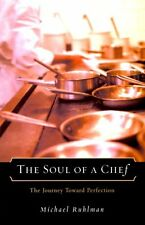 Soul of a Chef: The Journey Toward Perfection by Michael Ruhlman